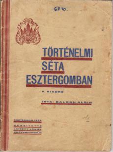 Balogh Albin - Történelmi séta Esztergomban /1936