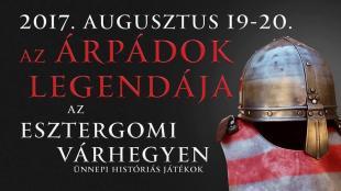 Árpádok Legendája - Ünnepi Históriás Játékok - Esztergom